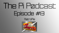 The Pi Podcast #13